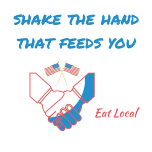 Shake the hand that feeds you, Eat Local poster